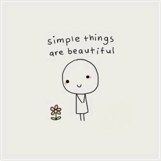simple things are beatiful