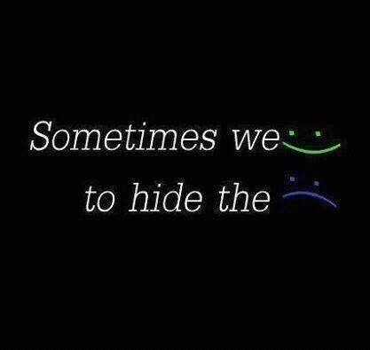 some time we smile to hide the sadness