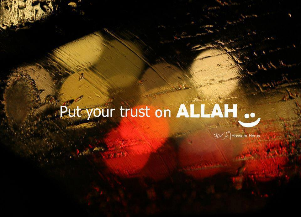 put your trust on allah