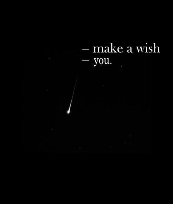 - make a wish -you