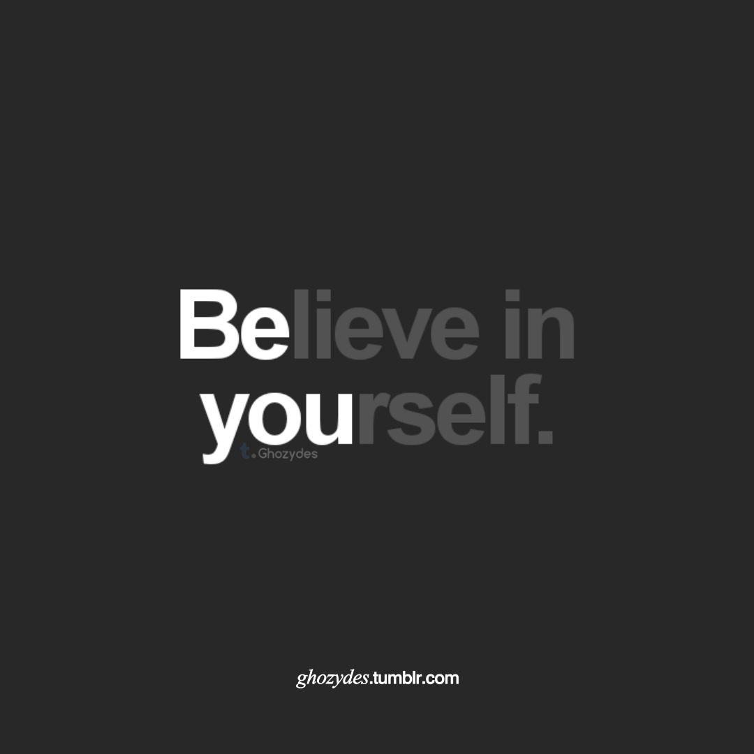 believe in youself